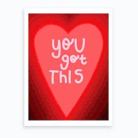 You Got This (Red) Art Print