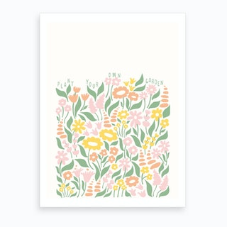 Plant Your Own Garden Art Print