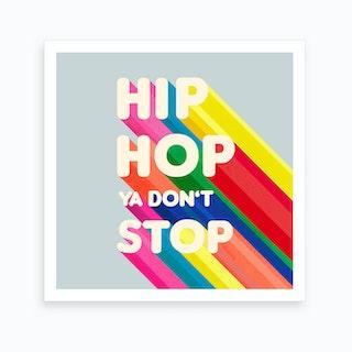 Hip Hop Typography .1 Art Print