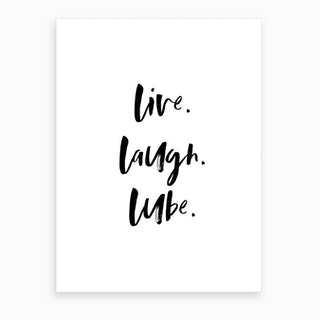 Live Laugh Lube Quote Art Print