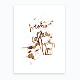 Fresh Coffee Art Print