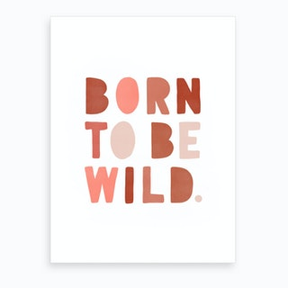 Born To Be Wild  Pink & Red Art Print