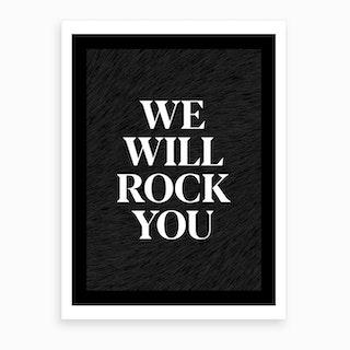 We Will Rock You Queen Art Print