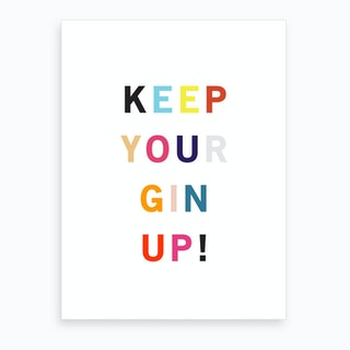Keep Your Gin Up Art Print
