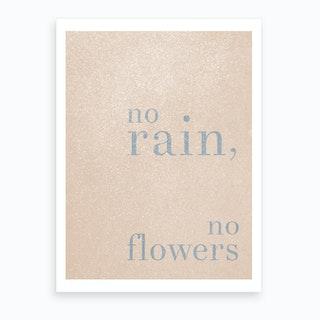 No Rain No Flowers Blue Art Print