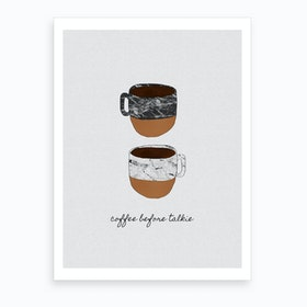 Coffee Before Talkie Art Print