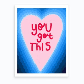 You Got This (Blue) Art Print