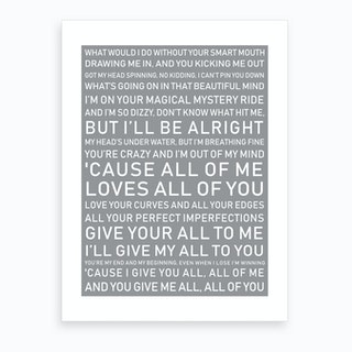 Cause All Of Me Love All Of You Grey Art Print
