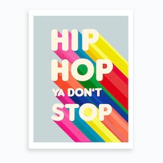 Hip Hop Typography Art Print
