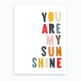 You Are My Sunshine Quote  Muted Rainbow Colours  Art Print