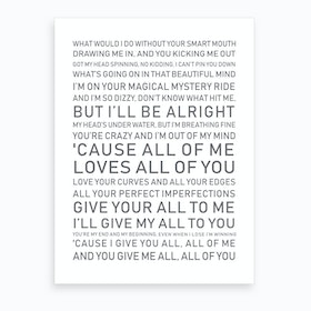 Cause All of Me Love All of You White Grey Text Art Print