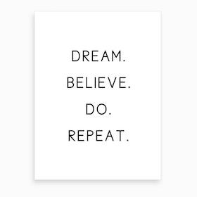 Dream Believe Art Print