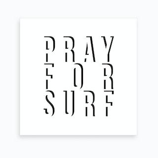 Pray For Surf Shadow Art Print