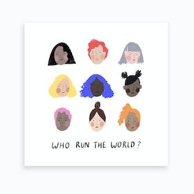 Who Run The World Art Print