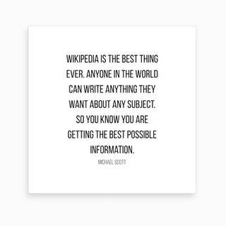 Wikipedia Is The Best Thing Ever Michael Scott Quote Art Print