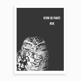 Grumpy Owl   Nein Art Print