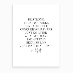 Be Strong Trust Yourself   Pam Halpert The Office Quote Art Print