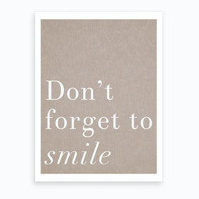 Do Not Forget To Smile Art Print