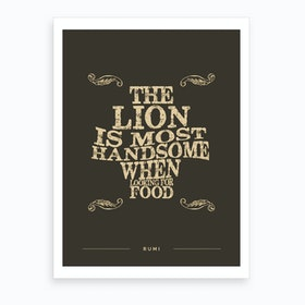 The Lion Is Most Handsome When Looking For Food Art Print