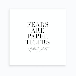 Fears Are Paper Tigers.  Amelia Earhart Art Print