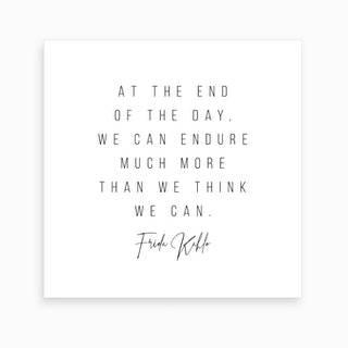 We Can Endure Much More Than We Think Frida Kahlo Quote Art Print