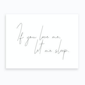 Let Me Sleep Art Print