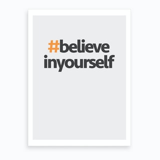Hashtag Believe in Yourself Art Print