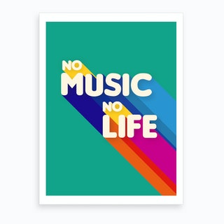 No Music No Life Art Print