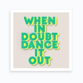 Dance It Out 2 Art Print