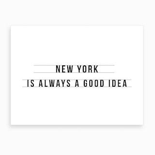 New York Sounds Like A Good Idea Art Print