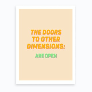 The Doors To Other Dimensions Art Print