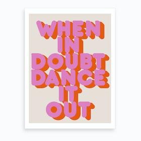 Dance It Out Art Print