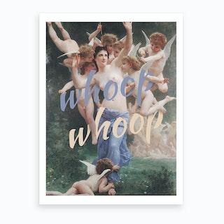 Whoop Whoop Art Print