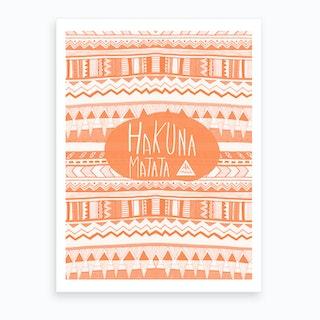 Hakuna Matata Orange Art Print