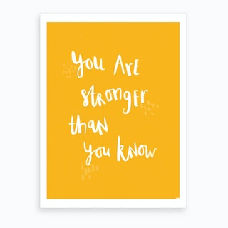 You Are Stronger Than You Know Lettering Art Print