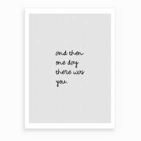 And Then One Day Art Print