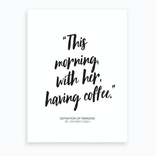 Johny Cash Coffee Paradise Quote Art Print