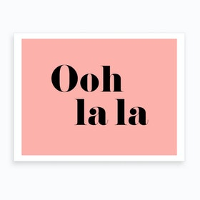 Oo La La   Pink Art Print