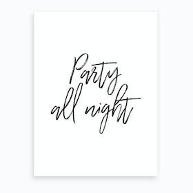 Party All Night Art Print