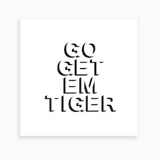 Go Get Em Tiger Shadow Art Print