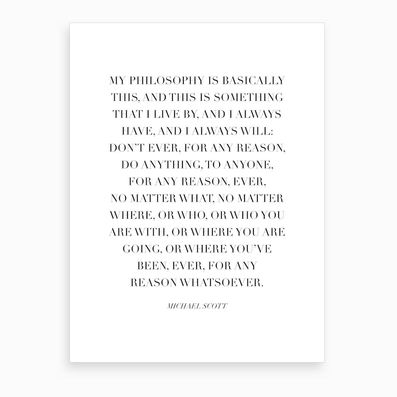 My Philosophy Is Basically This Michael Scott Quote Art ...