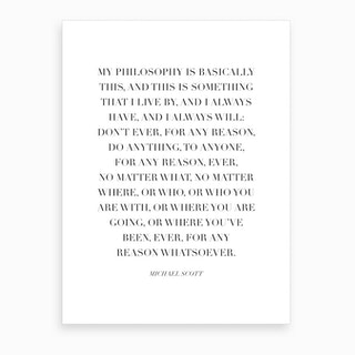 My Philosophy Is Basically This Michael Scott Quote Art Print
