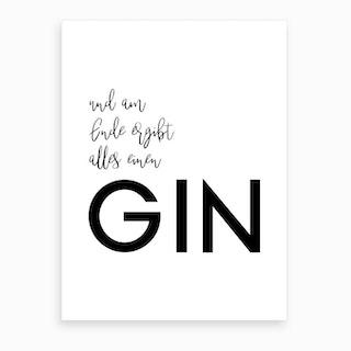 Alles Ergibt Einen Gin Art Print