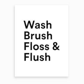 Wash, Brush, Floss & Flush Art Print