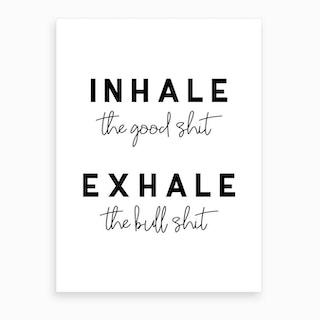 Inhale Exhale Art Print