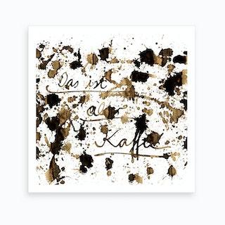 Alter Kaffee 2 Art Print
