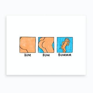 Bum Bum Bummm Art Print