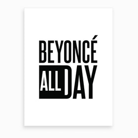Beyonce All Day Art Print