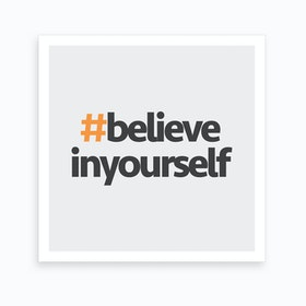 Hashtag Believe In Yourself Square Art Print