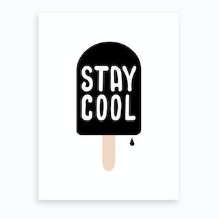 Stay Cool Art Print